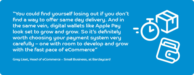 Quote by Greg Liset, Head of eCommerce, Small Business, Barclaycard